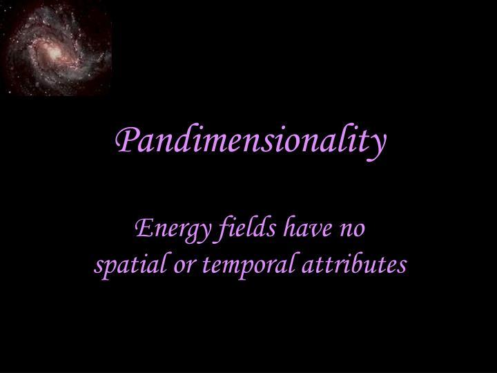 Pandimensionality