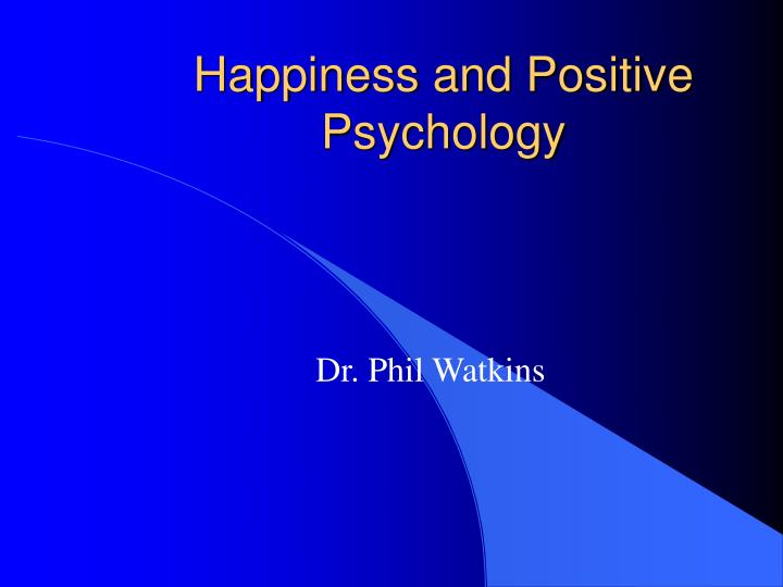 happiness and positive psychology n.