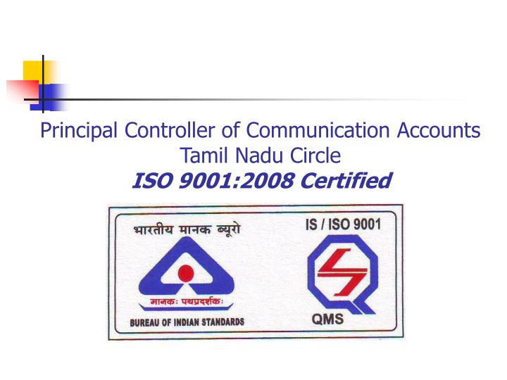 Principal controller of communication accounts tamil nadu circle iso 9001 2008 certified