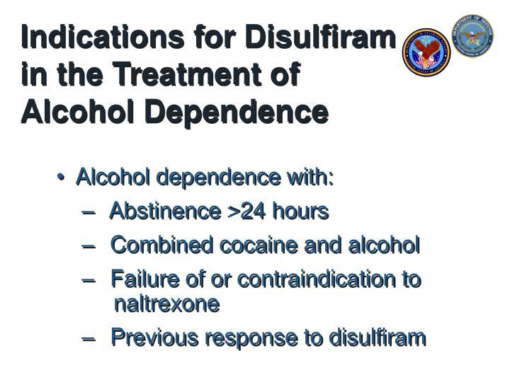 Indications for Disulfiram