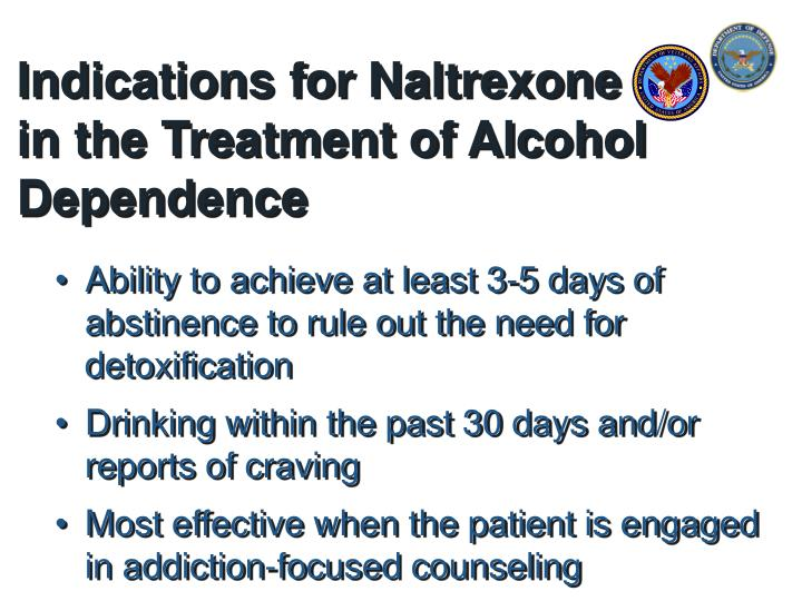Indications for Naltrexone in the Treatment of Alcohol Dependence