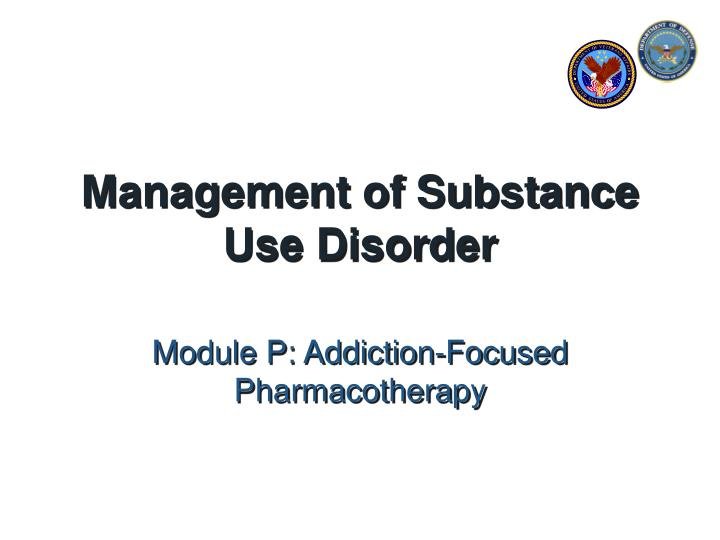 Management of substance use disorder