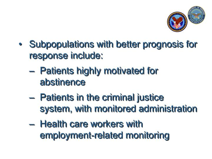 Subpopulations with better prognosis for response include: