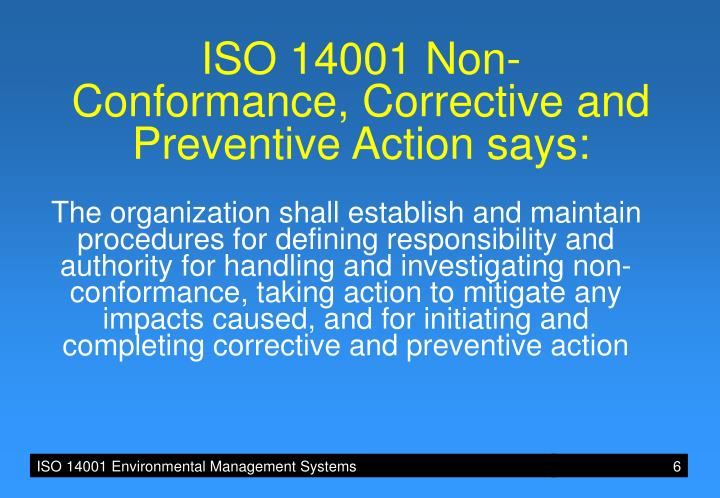 ISO 14001 Non-Conformance, Corrective and Preventive Action says: