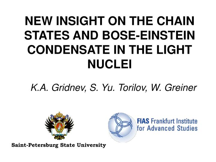 new insight on the chain states and bose einstein condensate in the light nuclei n.