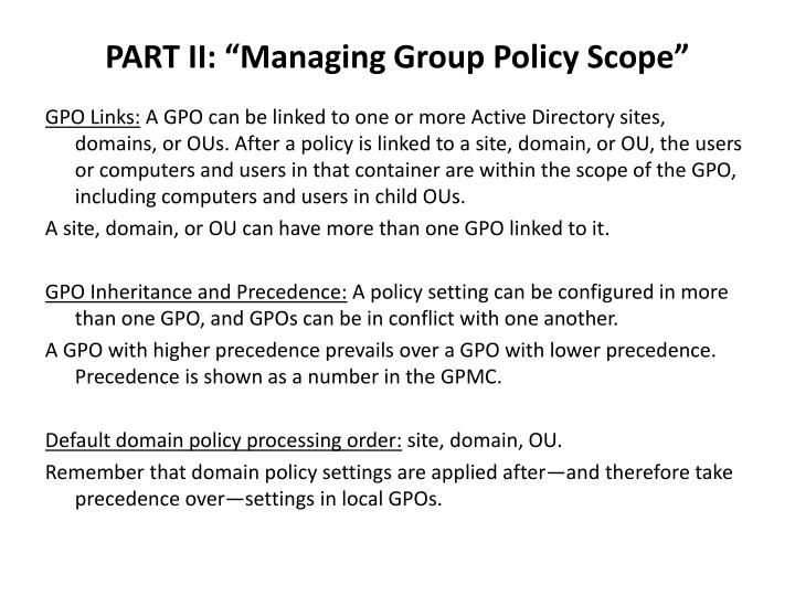 """PART II: """"Managing Group Policy Scope"""""""