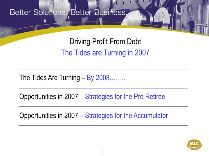Driving profit from debt the tides are turning in 20071