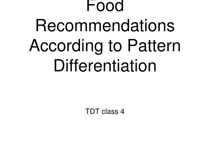 food recommendations according to pattern differentiation n.