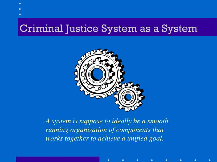 Criminal Justice System as a System