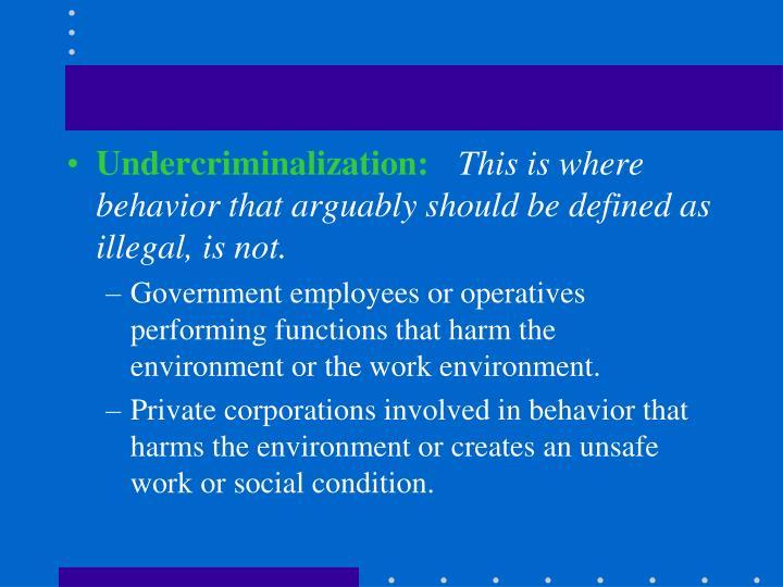 Undercriminalization: