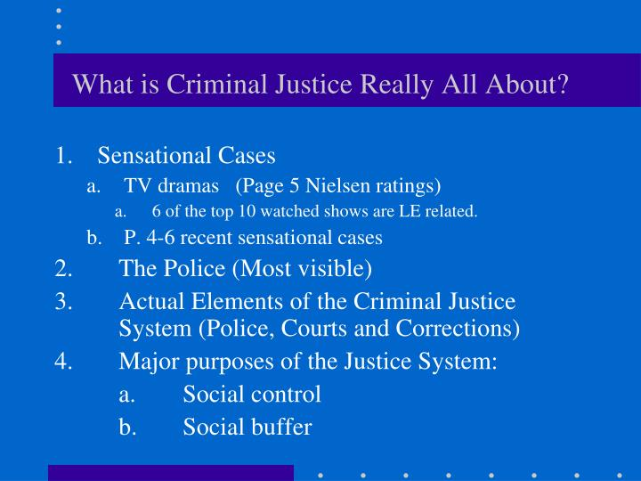 What is criminal justice really all about
