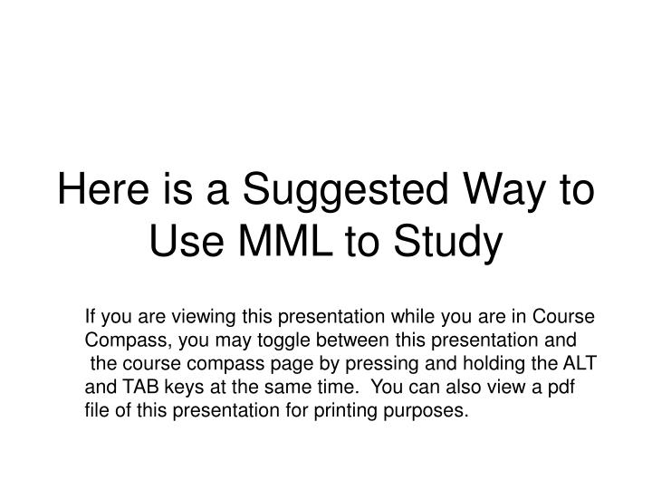 Here is a suggested way to use mml to study