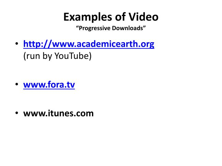Examples of Video