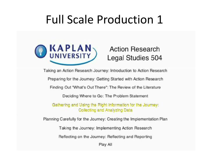 Full Scale Production 1