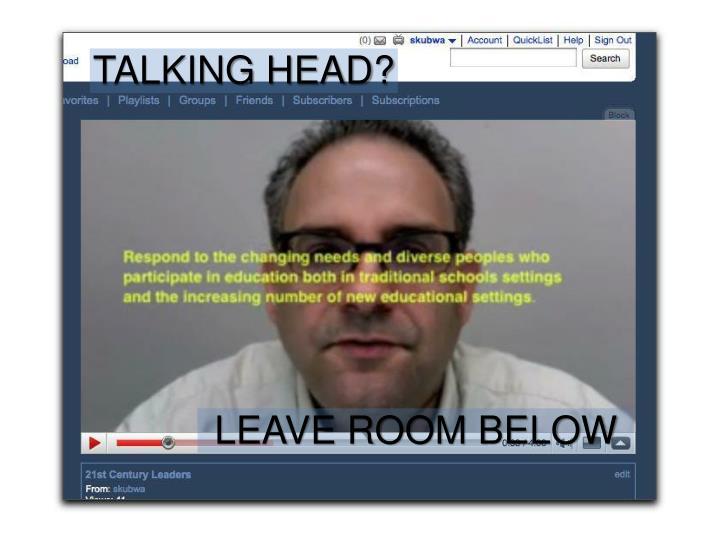 TALKING HEAD?