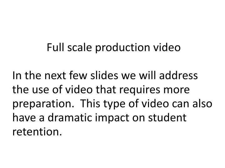 Full scale production video