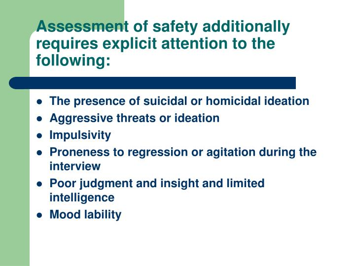 Assessment of safety additionally requires explicit attention to the following: