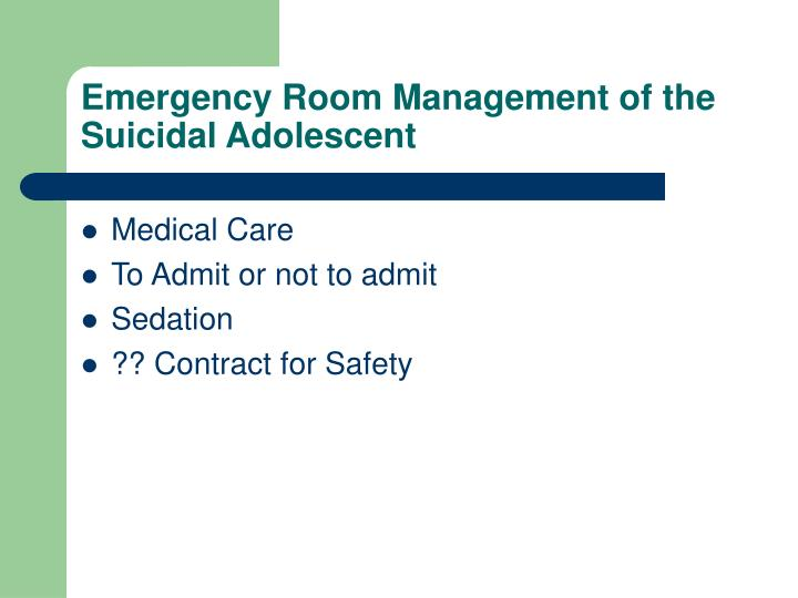 Emergency Room Management of the Suicidal Adolescent