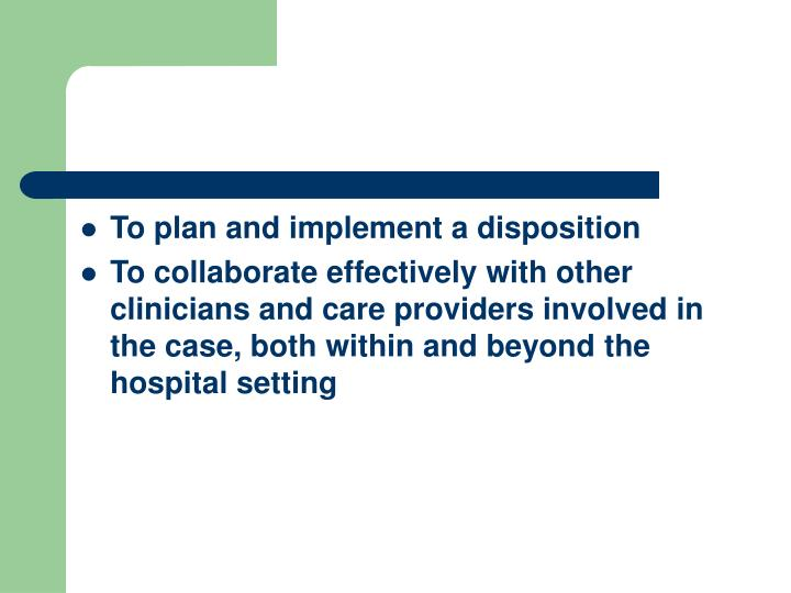 To plan and implement a disposition