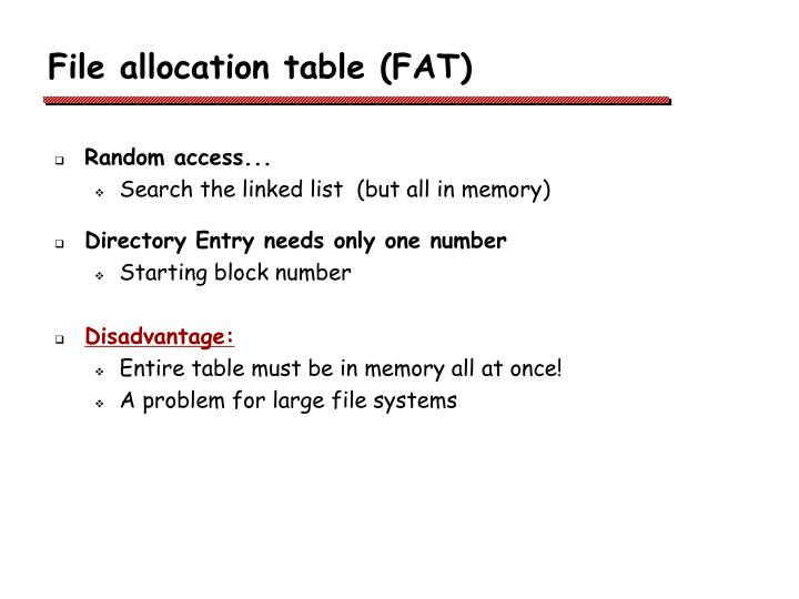 an introduction to the file allocation table fat Further, file allocation table monitoring can be disabled, allowing a copy of the file allocation table other than the first one to be active ntfs:- ntfs is define as new technology file system it is a file system that was introduced by microsoft in 1993 with windows nt.