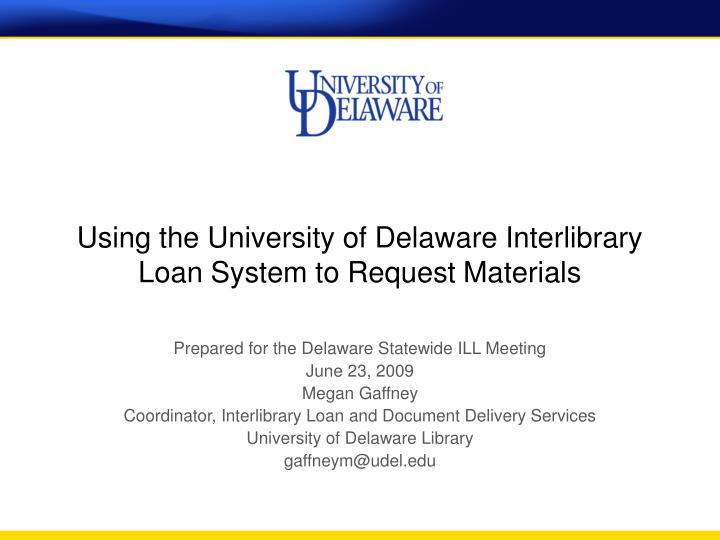 Using the university of delaware interlibrary loan system to request materials