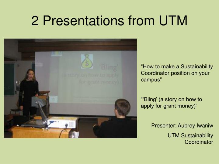 2 Presentations from UTM