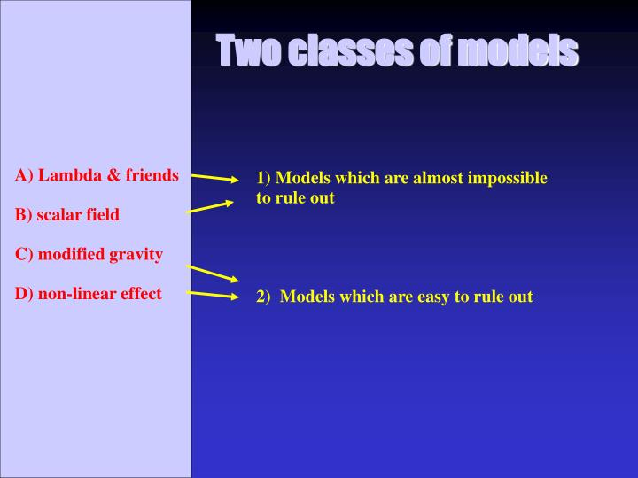 Two classes of models