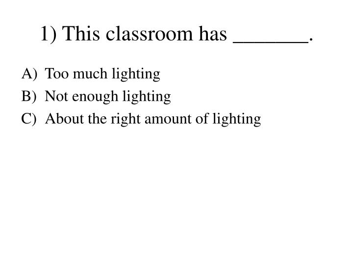 1 this classroom has n.