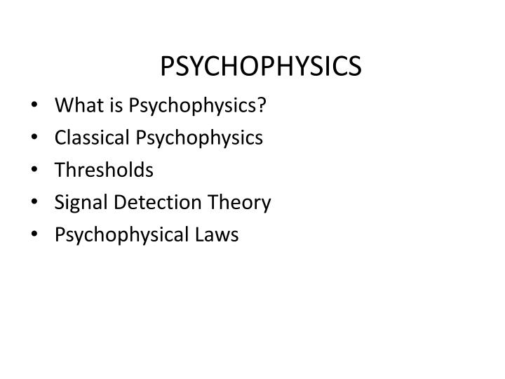 an analysis of weber and fechners work in the field of psychophysics Psychophysical biases in the estimation of money fechner and stevens erred equally about the true psychophysical power function, whose exponent lies halfway between that of fechner (an exponent approaching zero) and that of stevens.