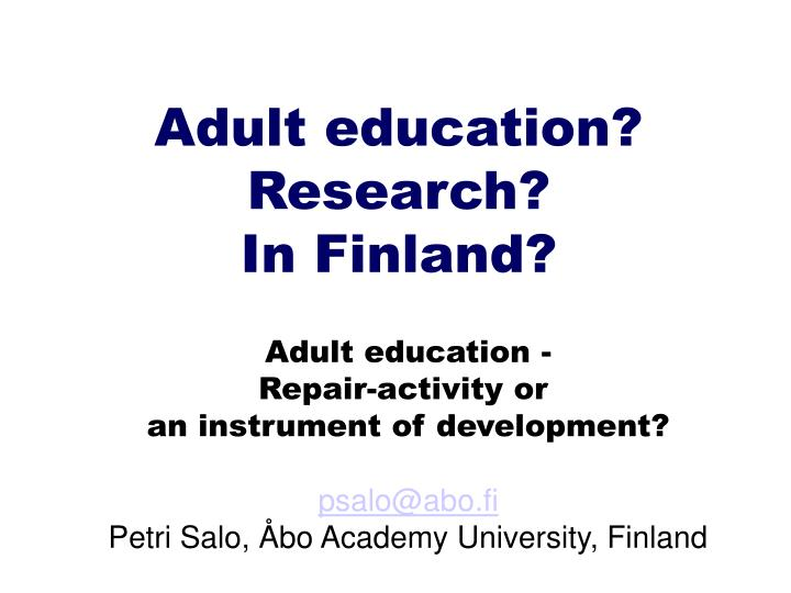 Opinion the Adult education research agree