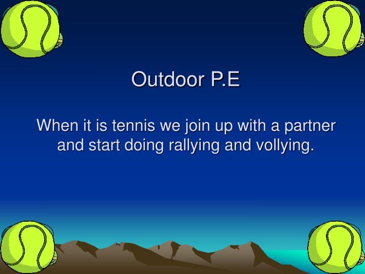 Outdoor P.E
