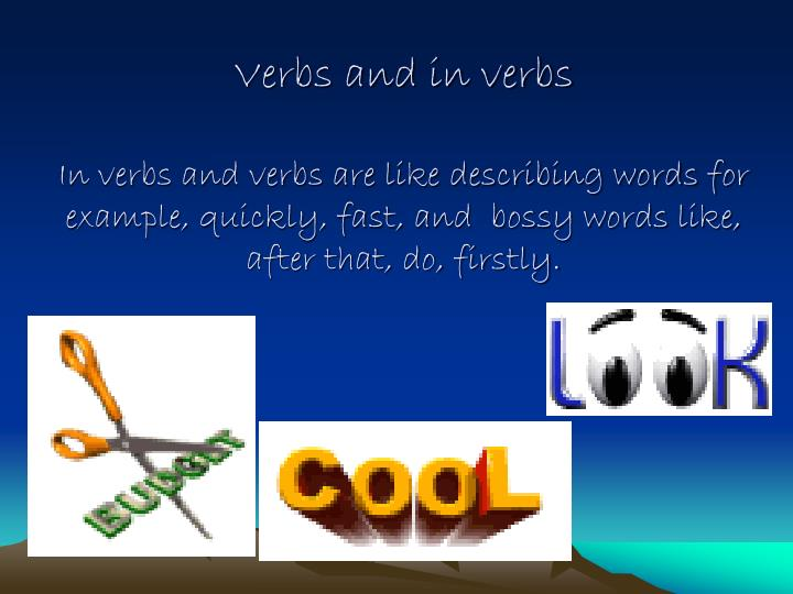 Verbs and in verbs