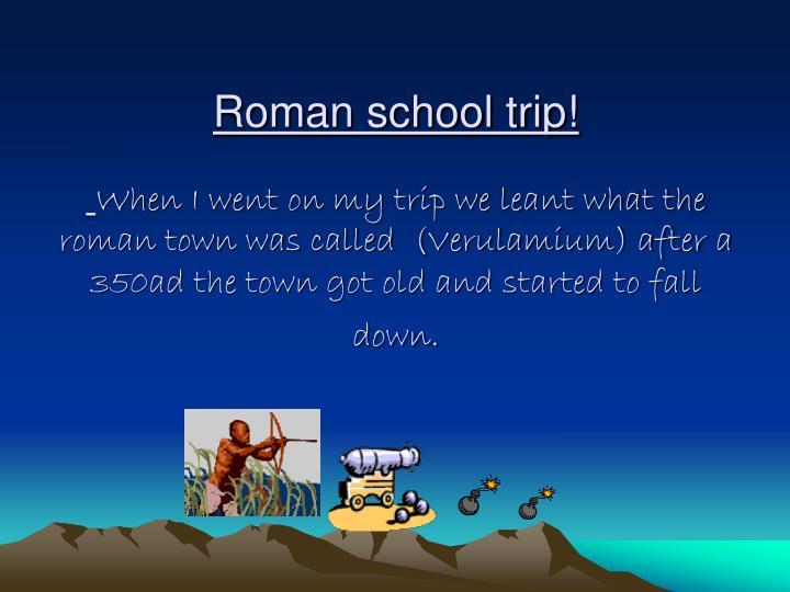 Roman school trip!