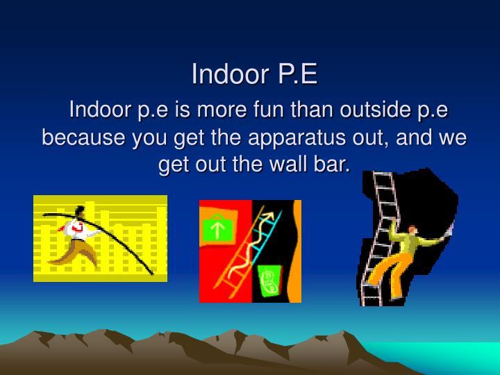 Indoor P.E