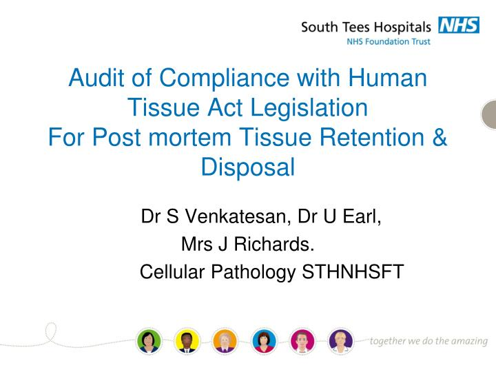 Audit of compliance with human tissue act legislation for post mortem tissue retention disposal