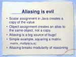 aliasing is evil
