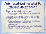 automated testing what pl features do we need