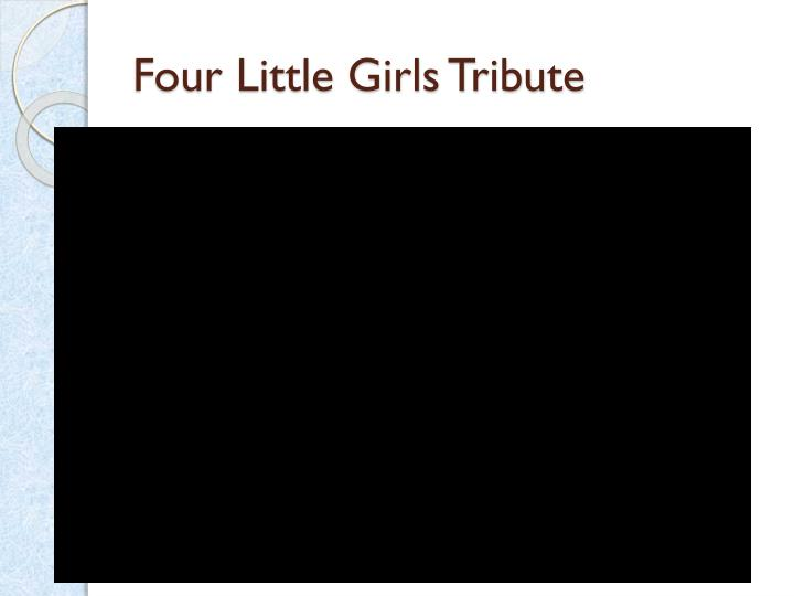 Four Little Girls Tribute
