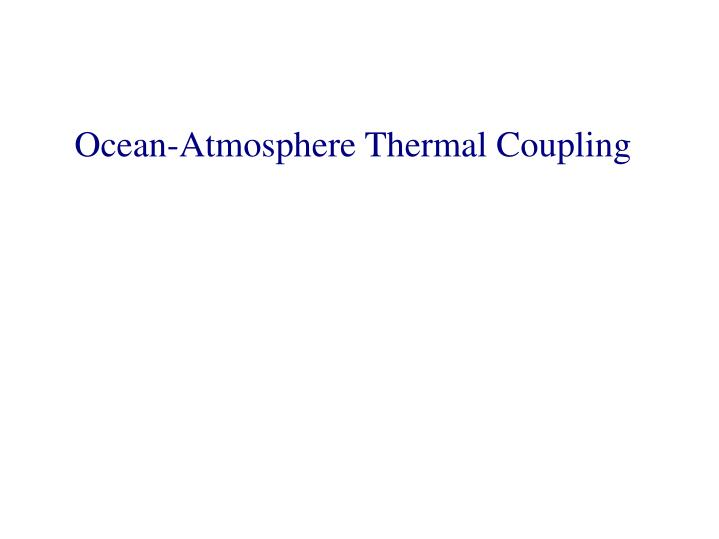 Ocean-Atmosphere Thermal Coupling