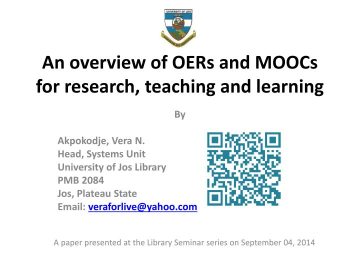 An overview of oers and moocs for research teaching and learning