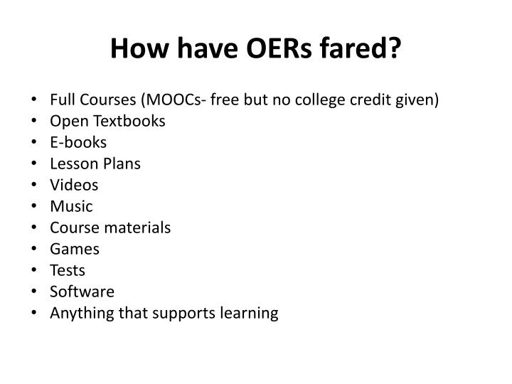 How have OERs fared?