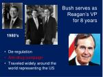 bush serves as reagan s vp for 8 years