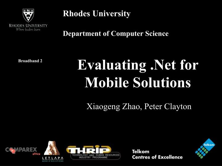Evaluating net for mobile solutions