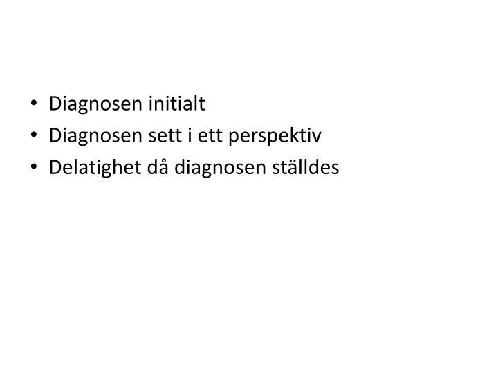 Diagnosen initialt