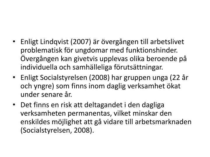 Enligt Lindqvist (2007) är övergången till arbetslivet