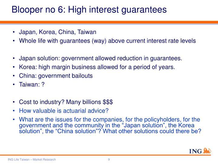 Blooper no 6: High interest guarantees