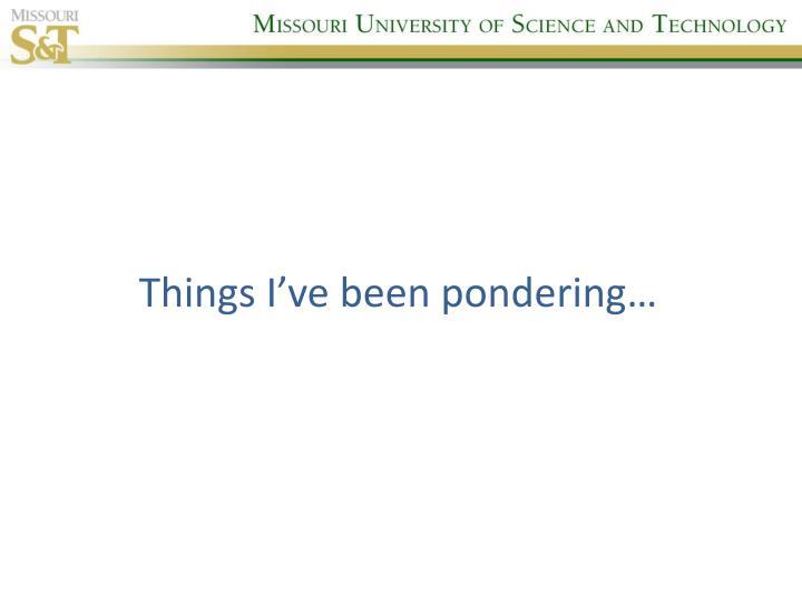 Things I've been pondering…
