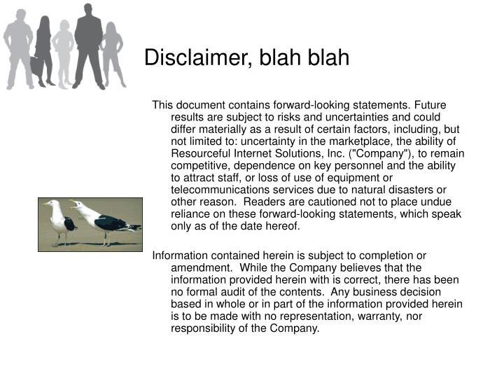 Disclaimer blah blah
