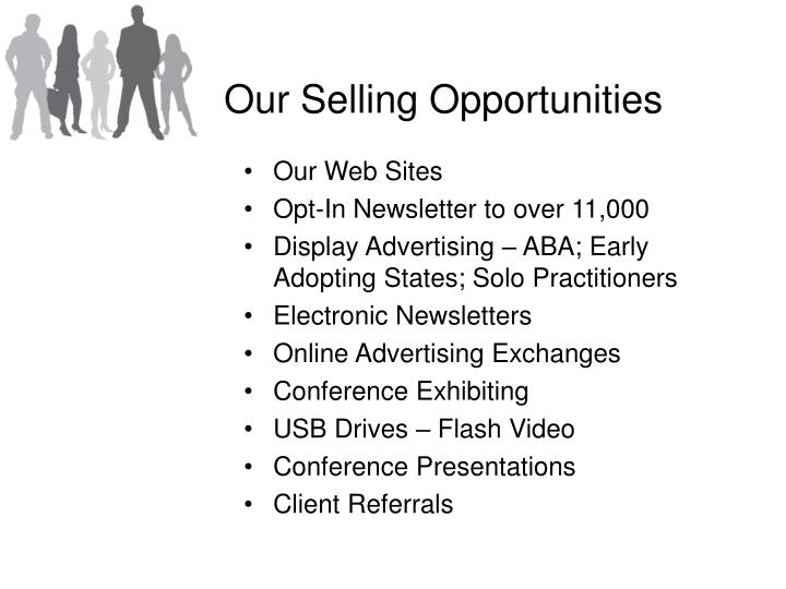 Our Selling Opportunities