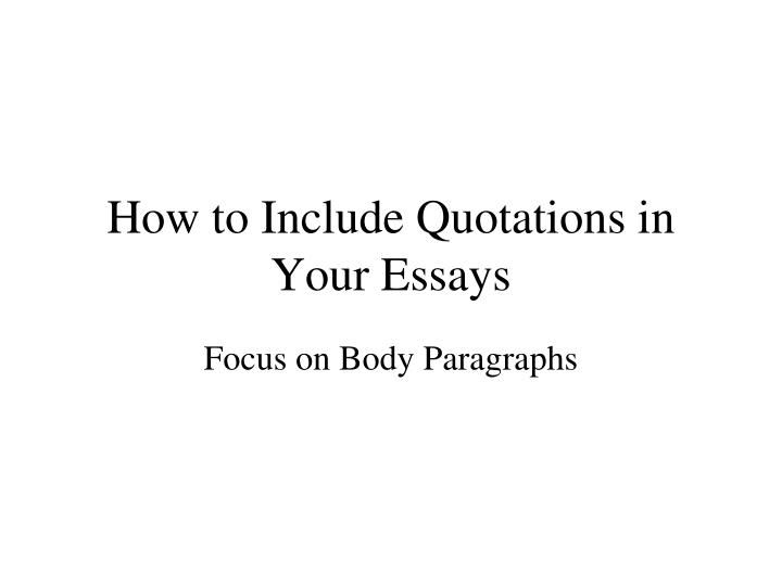 quotations essays Quotations in essays - put out a little time and money to get the essay you could not even imagine only hq academic writings provided by top professionals hire the.